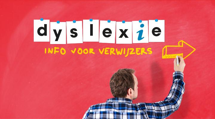 Dyslexie informatie voor verwijzers